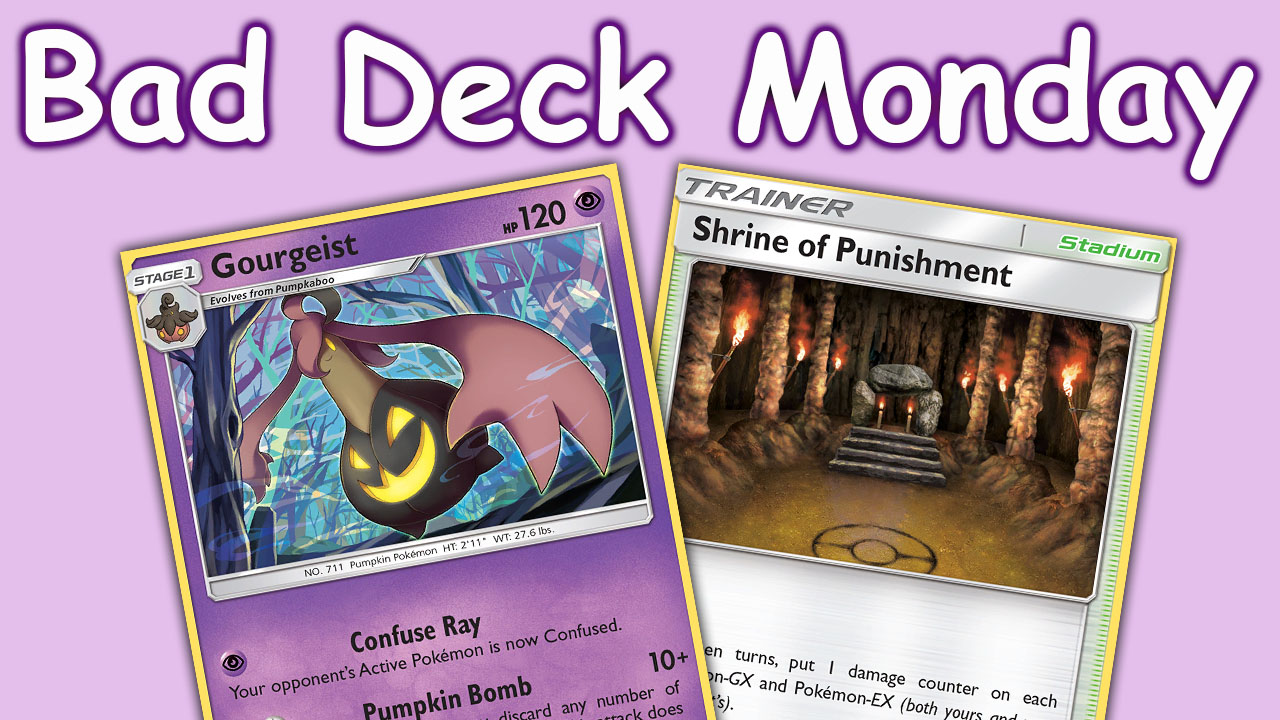 Bad Deck Monday #2 – Gourgeist with Shrine of Punishment
