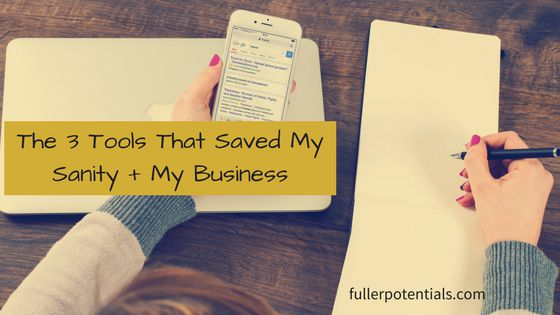 The Three Tools That Saved My Sanity and My Business