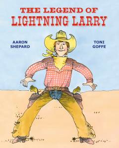 Children's author mistake specialist Aaron Shepard's book The Legend of Lightening Larry