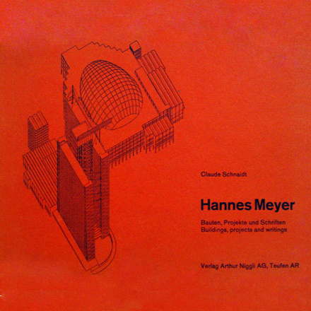 Hannes Meyer, Marxist and modernist (1889-1954)