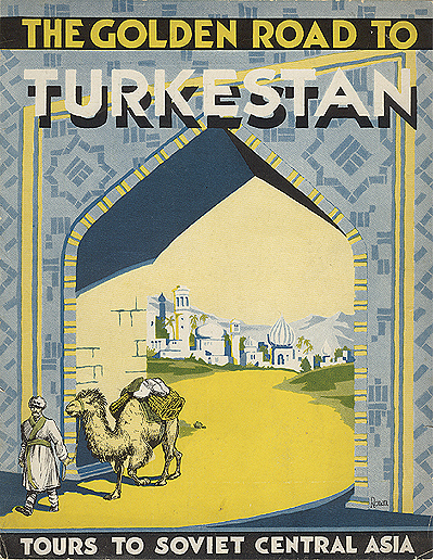 Travel booklet «The Golden Road to Turkmestan - Tours to Soviet Central Asia» 1932. Published by Intourist. Signed «Ronan»