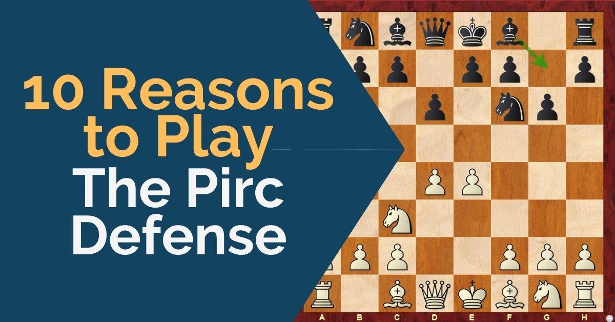 10 Reasons to Play The Pirc Defense