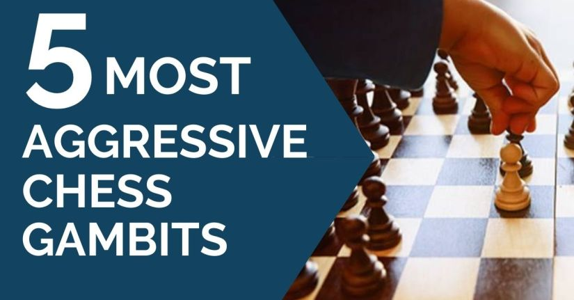 5 Most Aggressive Chess Gambits
