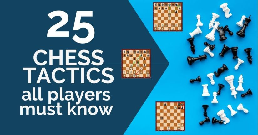 25 Chess Tactics All Players Must Know