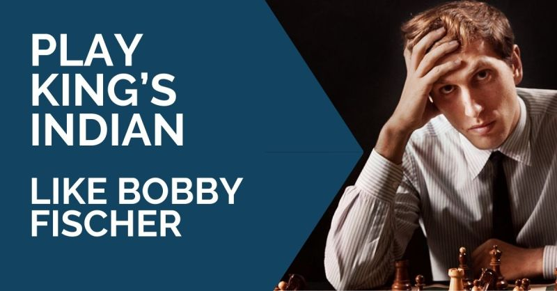 Play King's Indian Structures Like Bobby Fischer