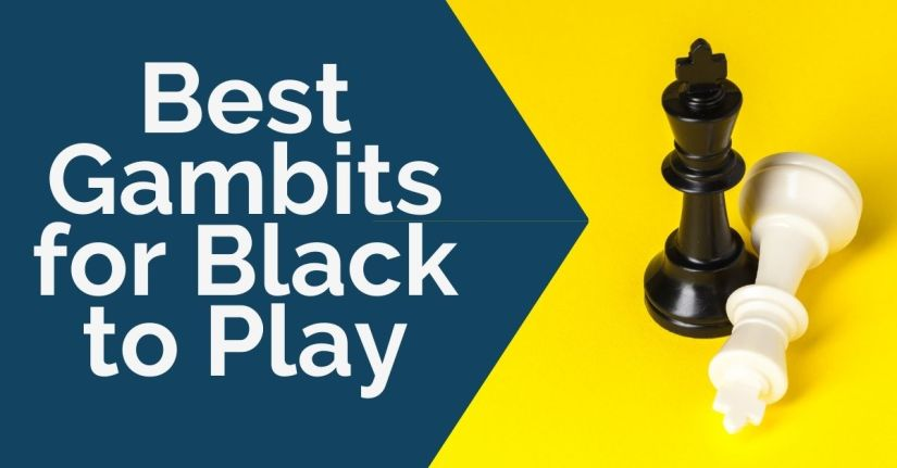 Best Gambits for Black to Play: Complete Guide