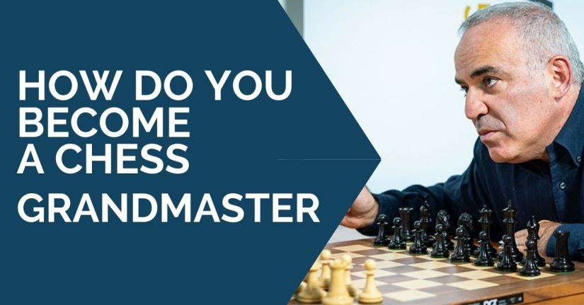 How Do You Become A Chess Grandmaster?