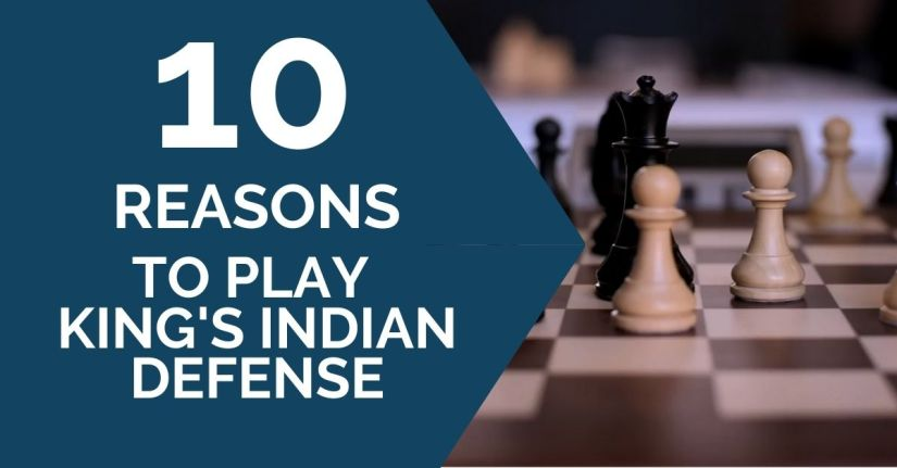 10 Reasons to Play King's Indian Defense