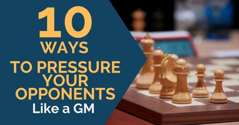 10 Ways to Pressure Your Opponent