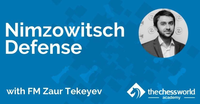 The Nimzowitsch Defense with FM Zaur Tekeyev [TCW Academy]