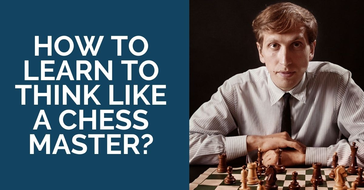 How to Learn to Think Like a Chess Master?