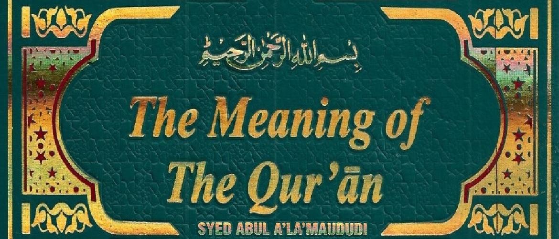 Sayyid Abul Ala Maududi - Tafhim ul-Quran (English Tafsir) - The Meaning of the Quran