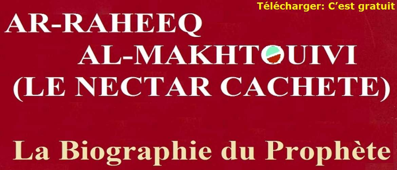 Le Nectar Cacheté (Ar-Raheeq Al-Makhtoum) : La biographie du prophète
