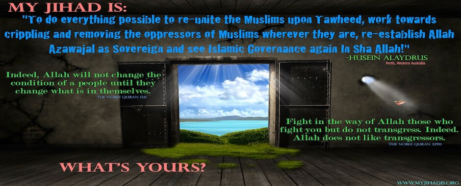 My Jihad is to do everything possible to re-unite the Muslims upon Tawheed