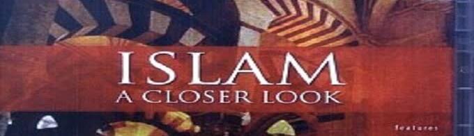 Islam A Closer Look