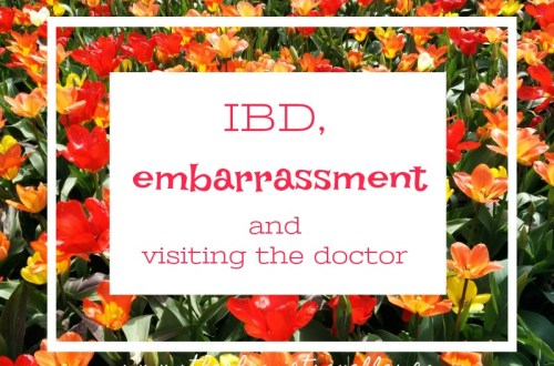 """background of flowers with words """"IBD, embarrassment and visiting the doctor"""""""