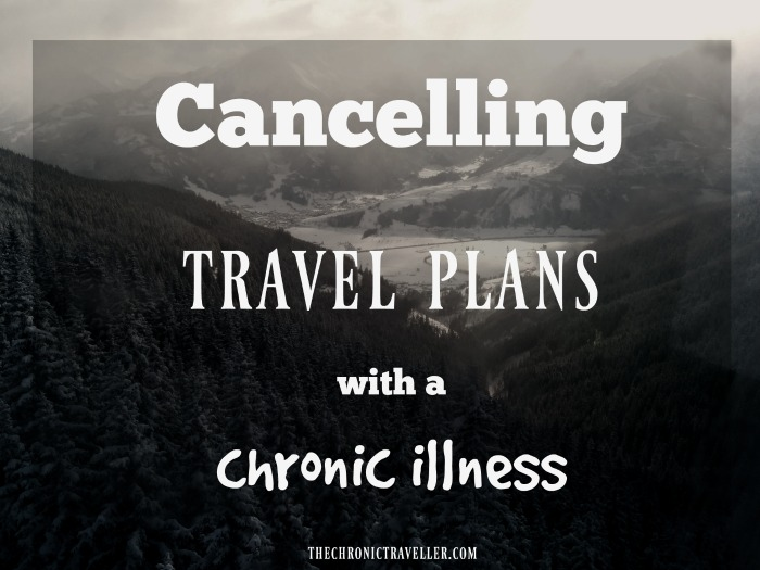 cancelling travel plans with a chronic illness