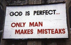 God is Perfect. Only Man Makes Misteaks