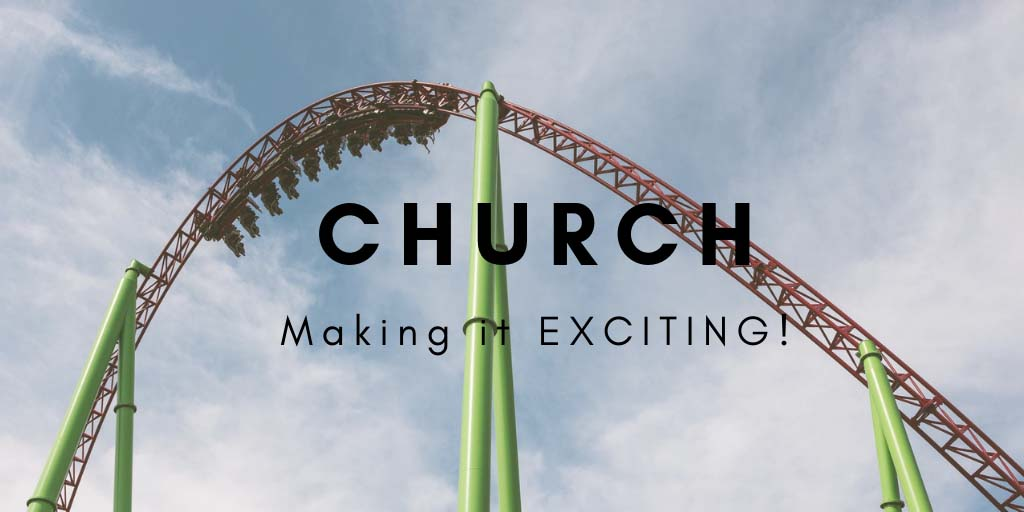 Making Church Exciting