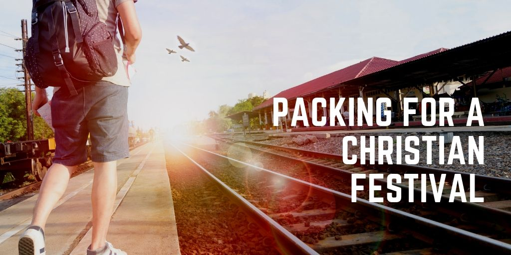 Packing for a Christian Festival?