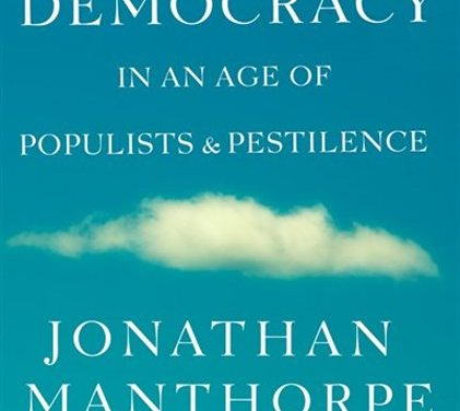 CIC Victoria Member Jonathan Manthorpe is set to release a timely new book on August 25th on Restoring Democracy Worldwide