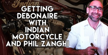 VODCast: Getting Debonaire With Indian Motorcycle and Phil Zanghi