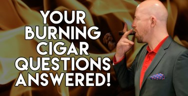 VODCast: Your Burning Cigar Questions Answered