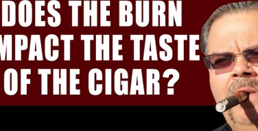VODCAST: Does The Burn Impact The Taste of the Cigar?