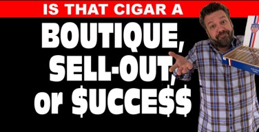 VODCast: Is That Cigar a Boutique, Sell-Out or Success?