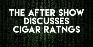 The After Show Discusses Cigar Ratings