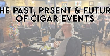 PODCAST: The Past, Present & Future of Cigar Events – The After Show