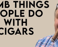 VODCast: Dumb Things People Do With Cigars