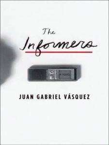 The Informers by Juan Gabriel Vasquez