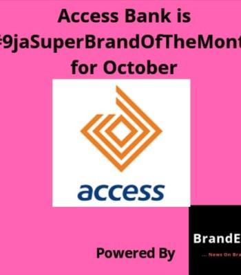 Access Bank Emerges #9jaSuperBrandOfTheMonth For October ~Thecitypulsenews