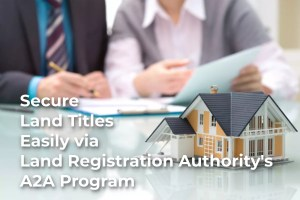 Secure Land Titles Easily via Land Registration Authority's A2A Program