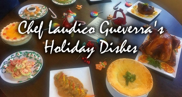 Some of the holiday dishes at Chef Laudico Guevarra's Restaurant