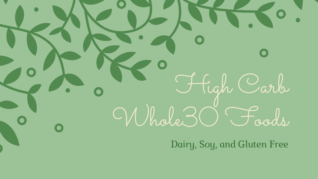 High Carb Whole30 Foods