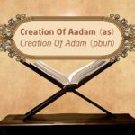 Featured Image - Video Creation Of Aadam (AS) - Episode 02 - Stories of The Prophets - Dr. Mufti Ismail Menk (English)