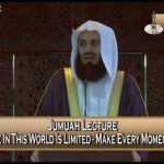 Featured Image - Video Our Time In This World Is Limited, Make Every Moment Count - Jummah Khutbah - Dr. Mufti Ismail Menk (English)