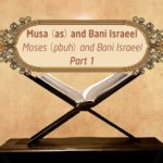 Featured Image - Video Musa (AS) and Bani Israel (Part 1) - Episode 22 - Stories of The Prophets - Dr. Mufti Ismail Menk (English)