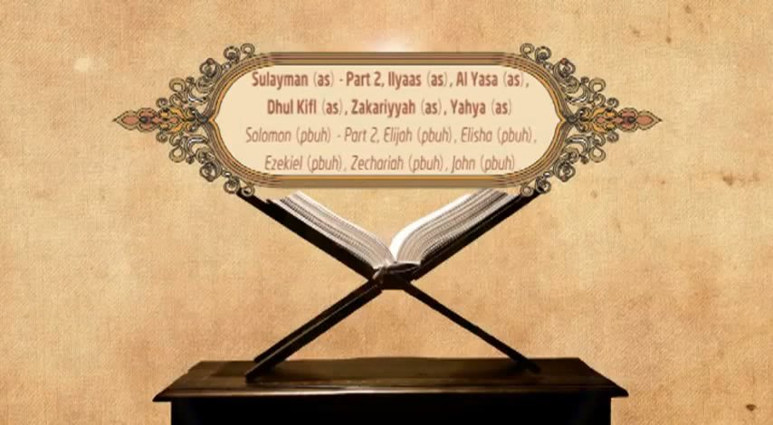 Featured Image - Video Sulayman (AS) (Part 2), Ilyaas (AS), Dhul Kifl (AS), Zakariyyah (AS), Yahya (AS) - Episode 28 - Stories of The Prophets - Dr. Mufti Ismail Menk (English)