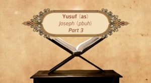 Featured Image - Video Yusuf (AS) (Part 3) - Episode 17 - Stories of The Prophets - Dr. Mufti Ismail Menk (English)