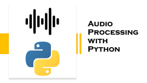 Audio Processing with Python