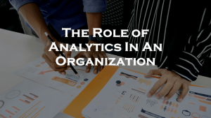 Role of Analytics