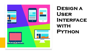 User Interface with Python