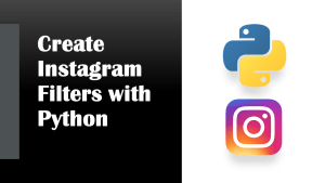 Instagram Filters with Python