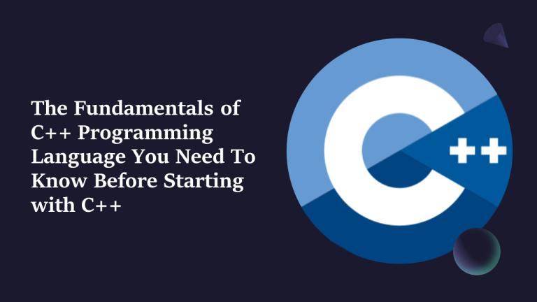 The Fundamentals of C++ Programming Language