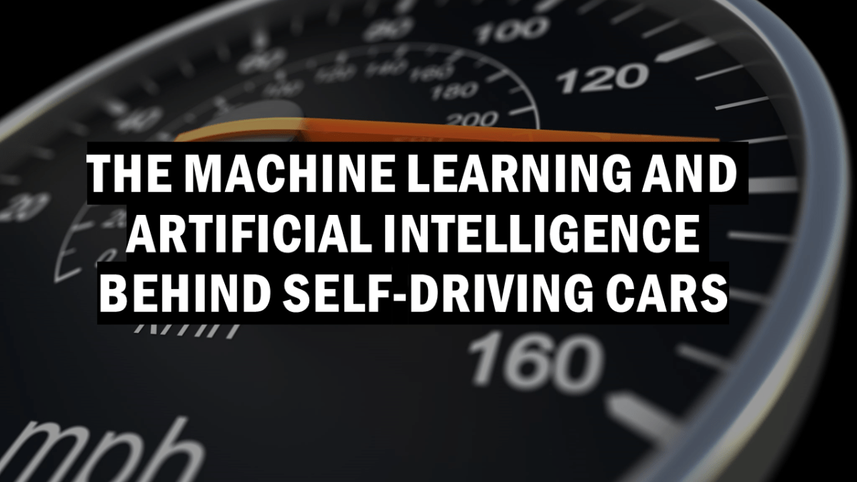 The Machine Learning Behind Self-Driving Cars