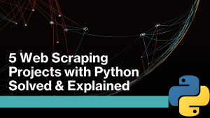 Web Scraping Projects with Python