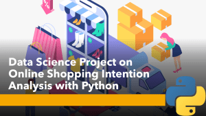 Online Shopping Intention Analysis with Python